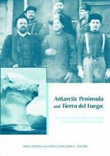 Antarctic Peninsula and Tierra Del Fuego: 100 Years of Swedish-Argentine Scienti
