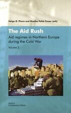 Aid Rush: Aid Regimes in Northern Europe During the Cold War Vo... 9788274773806