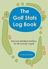 The Golf STATS Log Book: Record Detailed Statistics for 40 Rounds of Golf by Chr