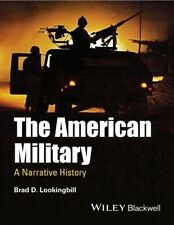 The American Military: A Narrative History by Brad D. Lookingbill