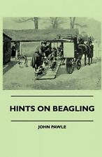 Hints On Beagling by John Pawle