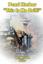 Pearl Harbor: This Is No Drill! by Ray Merriam