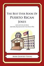 The Best Ever Book of Puerto Rican Jokes: Lots and Lots of Jokes Specially Repur