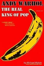 Andy Warhol, the Real King of Pop by Michael Malott