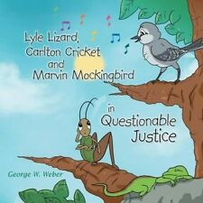 Lyle Lizard, Carlton Cricket and Marvin Mockingbird in Questionable Justice by G