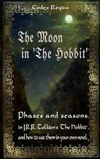 The Moon in the Hobbit: Phases and Seasons in J.R.R. Tolkien's the Hobbit by Cod