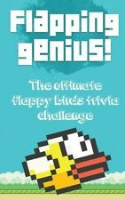 Flapping Genius!: The Ultimate Flappy Birds Trivia Challenge by James Moore