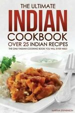 The Ultimate Indian Cookbook - Over 25 Indian Recipes: The Only Indian Cooking B