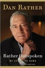 Rather Outspoken : My Life in the News by Dan Rather (2012 Hardcover) 1ST ED NEW