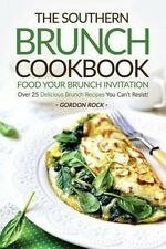 The Southern Brunch Cookbook - Food Your Brunch Invitation: Over 25 Delicious Br