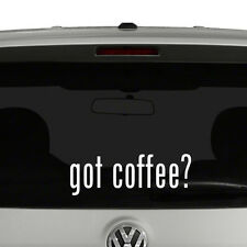 Got Coffee? Vinyl Decal Sticker Got Milk Parody