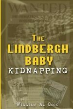 The Lindbergh Baby Kidnapping by William a Cook