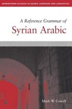A Reference Grammar of Syrian Arabic (Georgetown Classics in Arabic Languages an