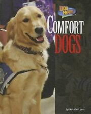 Comfort Dogs (Dog Heroes) by Natalie Lunis