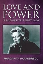 Love & Power - A Midwestern First Lady by Margarita Papandreou
