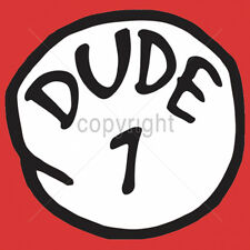 Dude 1 One Dr Seuss Thing 1 Humor Funny T-Shirt Tee