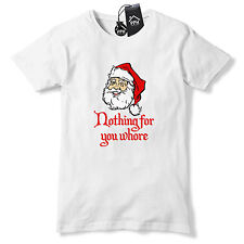 Nothing For You Whore Rude Christmas T Shirt Santa Tee Top Offensive Geek CH31