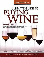 Wine Spectator Ultimate Guide to Buying Wine by Wine Spectator Magazine Editors