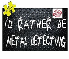 I'D RATHER BE METAL DETECTING Sticker Decal Made in America Free Shipping
