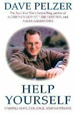 Help Yourself: Finding Hope, Courage, And Happiness by Pelzer, Dave