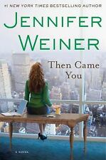 Then Came You by Jennifer Weiner (2011, Hardcover)   731-731I