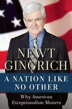 A Nation Like No Other : Why American Exceptionalism Matters by Newt Gingrich (…