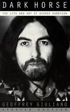 Dark Horse: The Life And Art Of George Harrison by Giuliano, Geoffrey