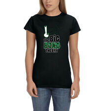 The Big Bong Theory Marijuana Weed Pot Leaf 420 Kush Chronic Womens T-Shirt Tee
