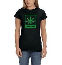 Gone Green Marijuana Pot Leaf 420 Kush Chronic Cannabis Weed Womens T-Shirt Tee