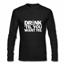 New Drink Til You Want Me Drunk Beer Drink Wine Booze Funny Long Sleeve T-Shirt