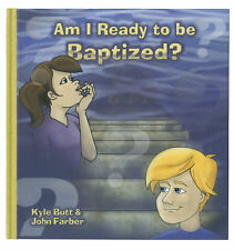 Am I Ready To Be Baptized? by Kyle Butt