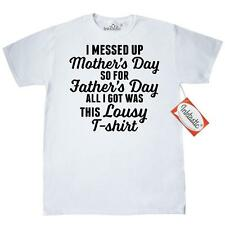 Inktastic I Messed Up Mothers Day So For Fathers Day I Got This Lousy T-Shirt