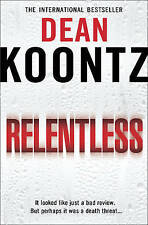 Relentless by Dean Koontz BRAND NEW BOOK (Paperback, 2010)