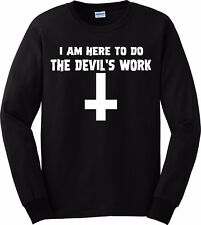 I Am Here To Do The Devil's Work long sleeve t shirt satanic 666 devil's rejects