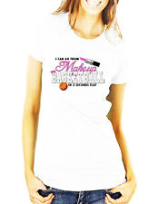I Can Go From Makeup To Basketball In 2 Seconds Flat Ladies T-Shirt White S-XL