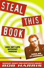 Steal This Book: And Get Life Without Parole
