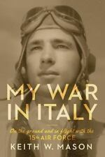 My War in Italy: On the Ground and in Flight with the 15th Air Force-ExLibrary