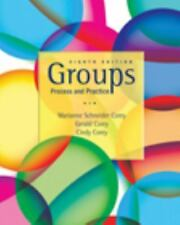 Groups Process and Practice, 8th Edition by Corey, Marianne Schneider, Corey, G