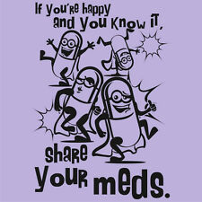 Ladies SHARE YOUR MEDS T-Shirt Funny Doctor Pharmacists Nurse Pill Tee XS to 3XL