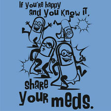 SHARE YOUR MEDS Happy Pill T-SHIRT Viagra Prozac Cialis Xanax Valium Tee S - 5XL