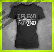I PLEAD THE SECOND 2ND AMENDMENT PRO GUN AR-15 NRA RIFLE LADIES T-SHIRT TEE
