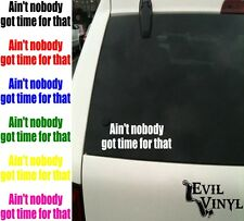 AINT NOBODY GOT TIME FOR THAT Vinyl Car Window Decal Sweet Brown Funny ANY SIZE