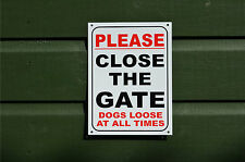 Please Close The Gate Dogs Loose At All Times Warning Small Size Sign/Sticker