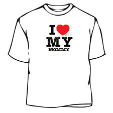 I love My Mommy T-Shirt,Mother's Day T-Shirt, Mother Tee, Mother T-Shirt