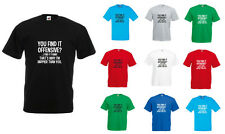 You Find It Offensive? Men's Printed T-Shirt