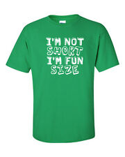 I'M NOT SHORT I'm Fun Size Little People Person Funny Men's Tee Shirt 519