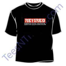 Retired Leave Me Alone Retirement T-Shirt
