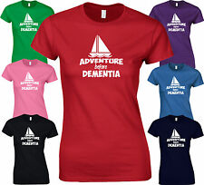 ADVENTURE BEFORE DEMENTIA - Funny BIRTHDAY SAILING MARINE Boat LADY FIT T SHIRT