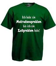 ICH HABE EIN MOTIVATIONSPROBLEM ZEITPROBLEM Fun Shirt - S M L XL XXL 3XL 4XL 5XL