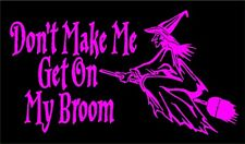 Witch Decal Don't make me get my Broom Wicca pagan vinyl car window sticker
